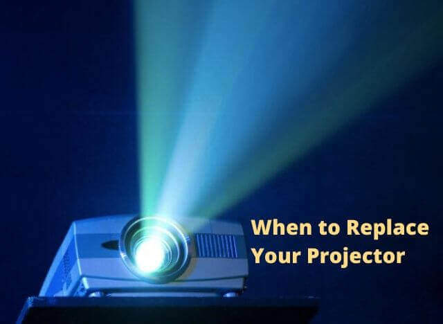 When to Replace Your Projector