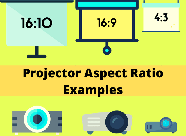 Learn More About Common Projector Aspect Ratio Examples