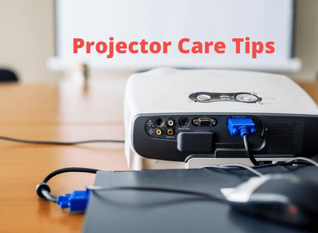 12 Projector Care and Maintenance Tips To Keep In Mind 00