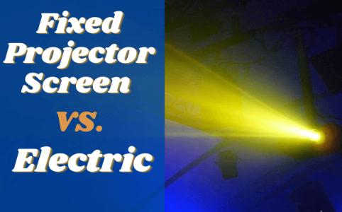 Fixed Projector Screen vs Electric
