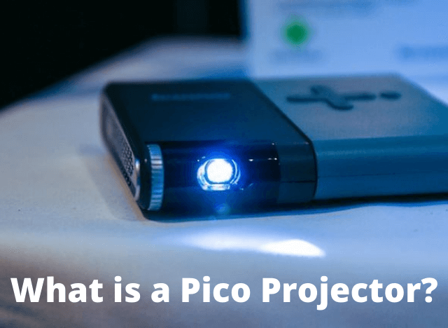 What is a Pico Projector