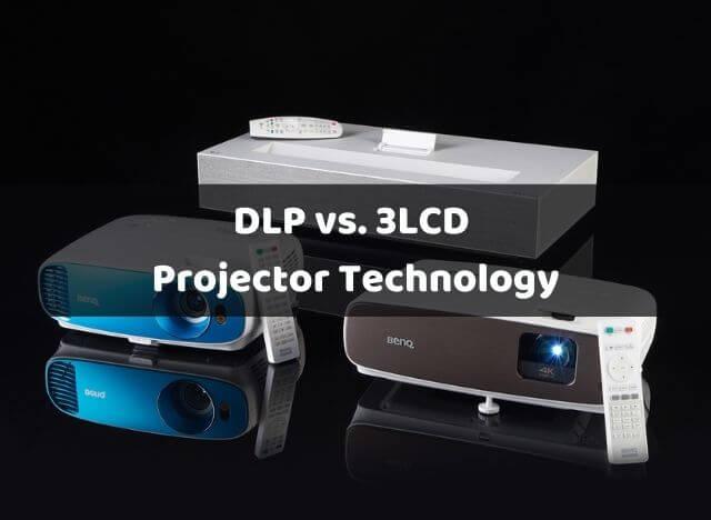 DLP vs 3LCD Projector Technology