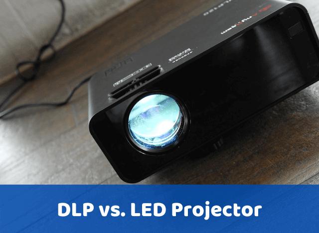 DLP vs LED Projector