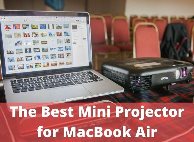 The Best Mini Projector for MacBook Air