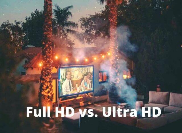 Full HD vs. Ultra HD