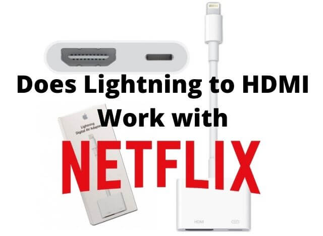 Does Lightning to HDMI Work with Netflix