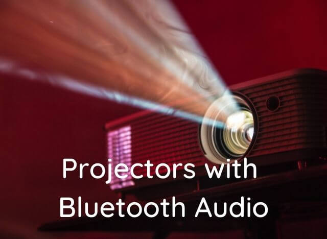 Best Projector with Bluetooth Audio