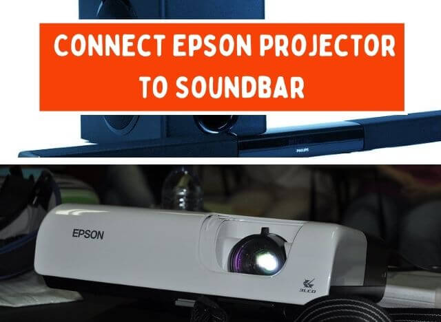 How to Connect Epson Projector to Soundbar