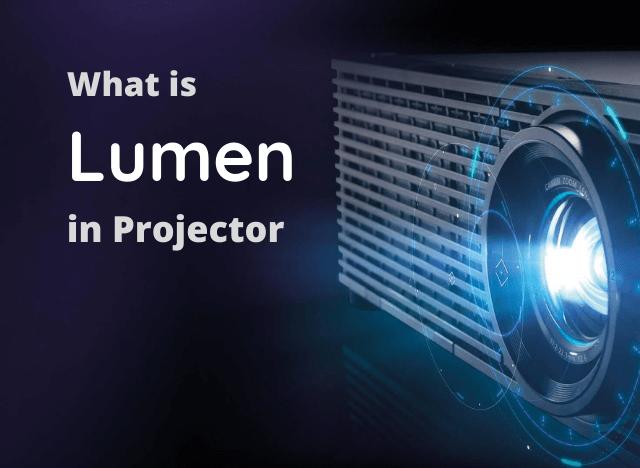 What is Lumen in Projector